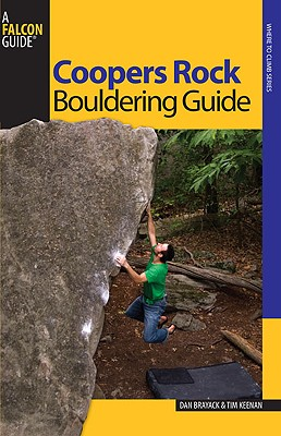 Coopers Rock Bouldering Guide By Brayack, Dan/ Keenan, Tim