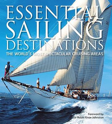 Essential Sailing Destinations By Morgan, Adrian (EDT)